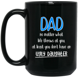 Ugly Daughter 15 oz. Black Mug