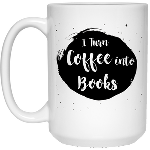 I Turn Coffee Into Books 15 oz. White Mug