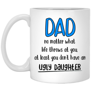 Ugly Daughter 11 oz. White Mug