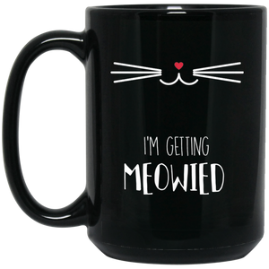 I'm Getting Meowied 15 oz. Black Mug