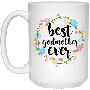 Best Godmother Ever 15 oz. White Mug