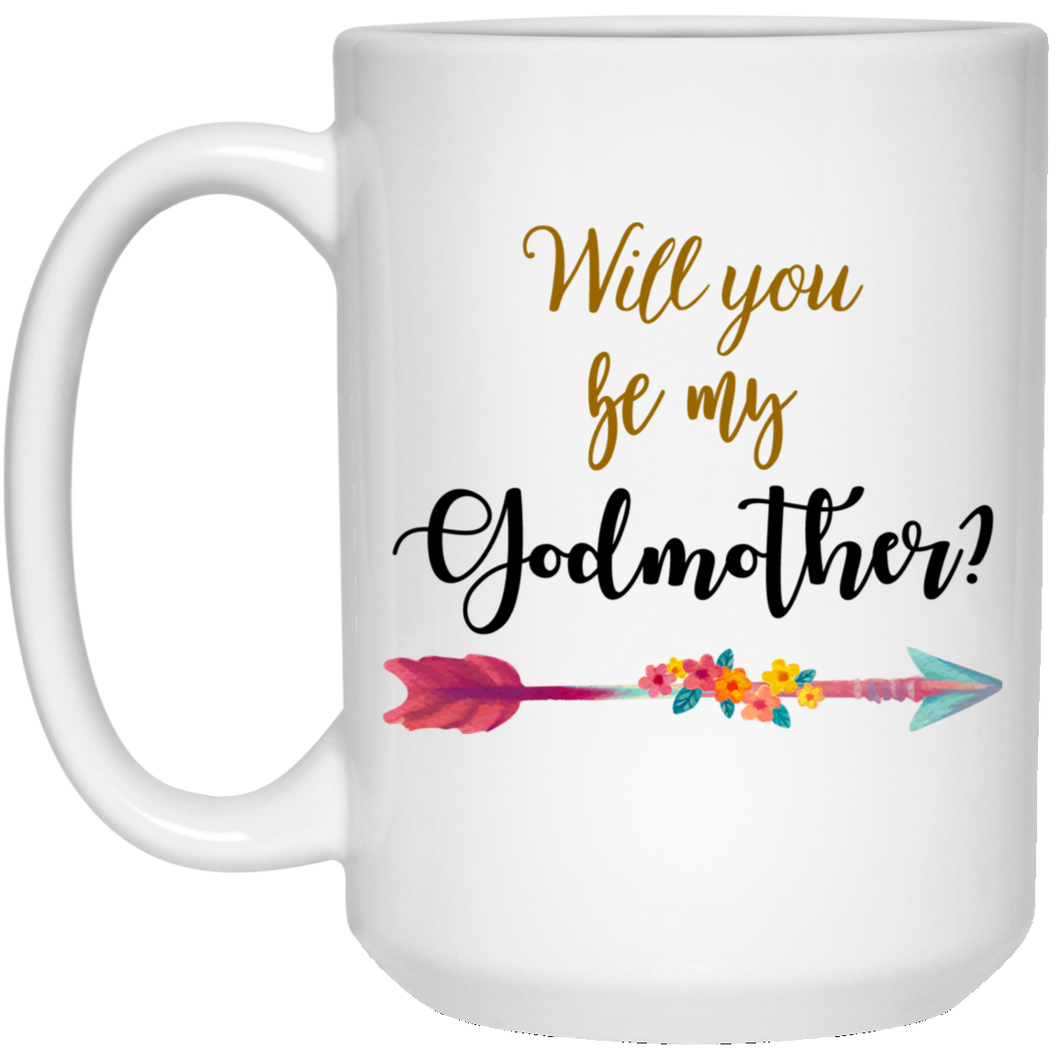 Will You Be My Godmother 15 oz. White Mug