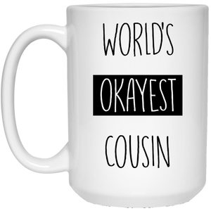 World's Okayest Cousin 15 oz. White Mug