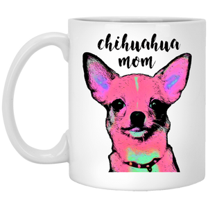 Chihuahua Mom 11 oz. White Mug