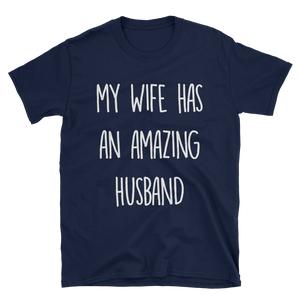 My Wife Has An Amazing Husband T-Shirt