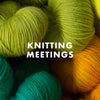 Knitting Meetings