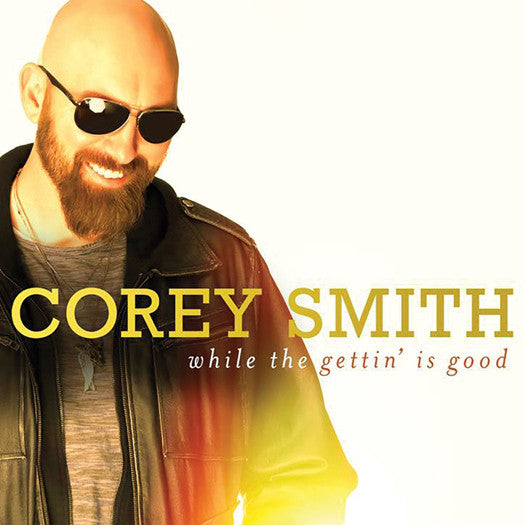 COREY SMITH WHILE THE GETTIN IS GOOD LP VINYL NEW (US) 33RPM