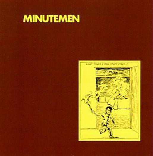 MINUTEMEN WHAT MAKES A MAN START FIRES? LP VINYL NEW (US) 33RPM
