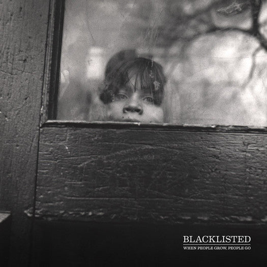 BLACKLISTED WHEN PEOPLE GROW PEOPLE GO LP VINYL NEW (US) 33RPM