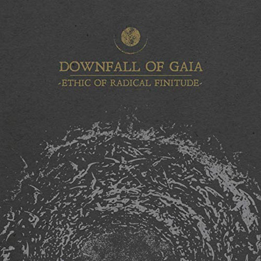 Downfall of Gaia Ethic of Radical Finitude Vinyl LP New 2019