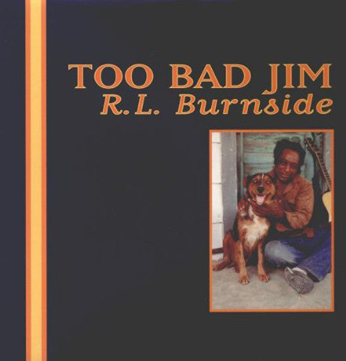 RL BURNSIDE TOO BAD JIM LP VINYL NEW 33RPM