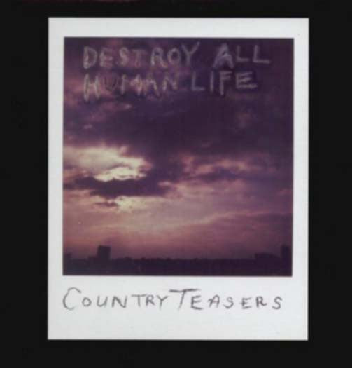 COUNTRY TEASER DESTRY ALL HUMAN LIFE LP VINYL NEW 33RPM