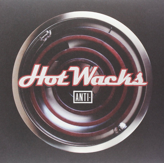 HOT WACKS ANTI LP VINYL FALL COM VAR LP VINYL 33RPM NEW 2013