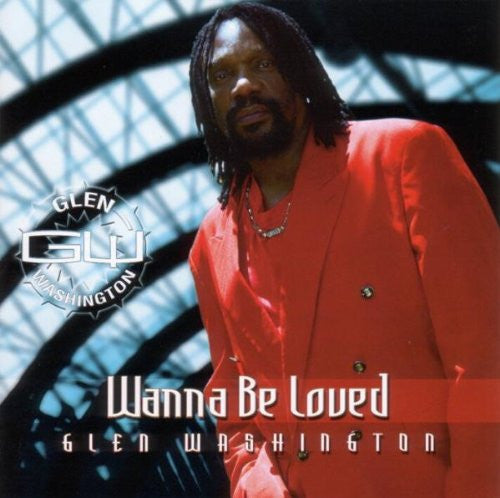 GLEN WASHINGTON WANNA BE LOVED LP VINYL NEW 33RPM