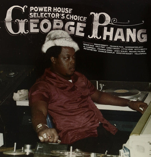 GEORGE PHANG POWERHOUSE SELECTORS CHOICE LP VINYL NEW 33RPM 2009