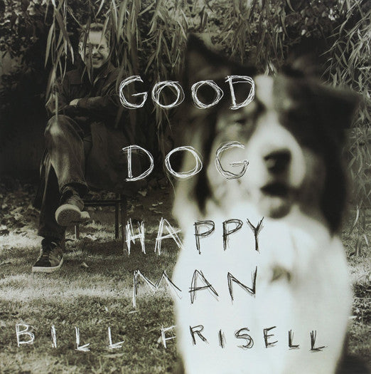 BILL FRISELL GOOD DOG HAPPY MAN CD AND LP VINYL NEW (US) 33RPM