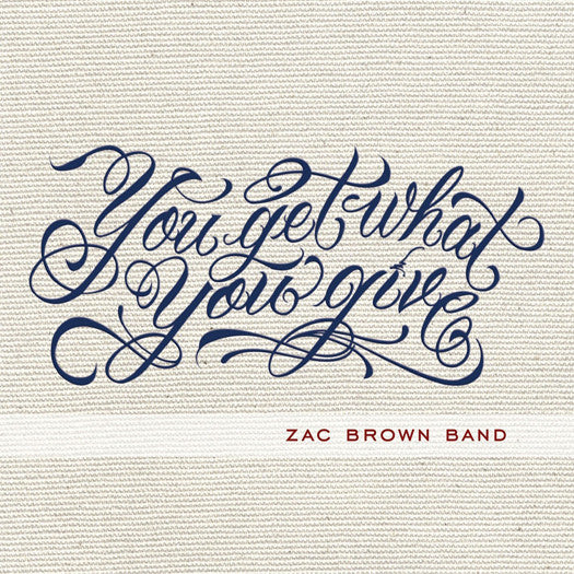 ZAC BROWN YOU GET WHAT YOU GIVE LP VINYL NEW (US) 33RPM