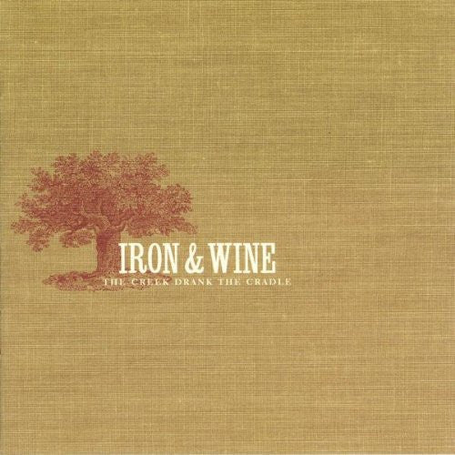 IRON AND WINE CREEK DRANK THE CRAD LP