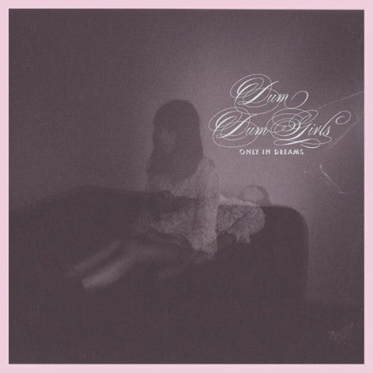 DUM DUM GIRLS ONLY IN DREAMS LP VINYL NEW 2011 33RPM