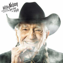 Willie Nelson - Sometimes Even I Can Get Too High Vinyl 7