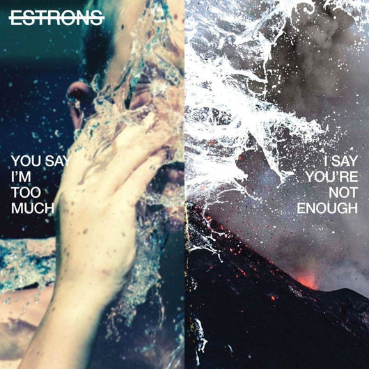 Estrons You Say Im Too Much ... Translucent Green Vinyl LP New 2018