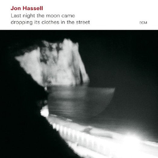 JON HASSELL LAST NIGHT THE MOON CAME DROPPING CLOTHES IN LP VINYL NEW (US)