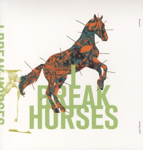 I BREAK HORSES TO HEARTS LP VINYL ALTERNATIVE NEW
