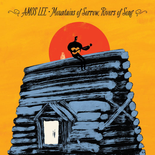 AMOS LEE MOUNTAINS OF SORROW RIVERS OF SONG LP VINYL 33RPM NEW