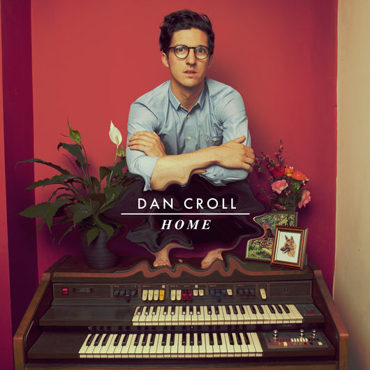 DAN CROLL HOME 7 Inch SINGLE Vinyl NEW