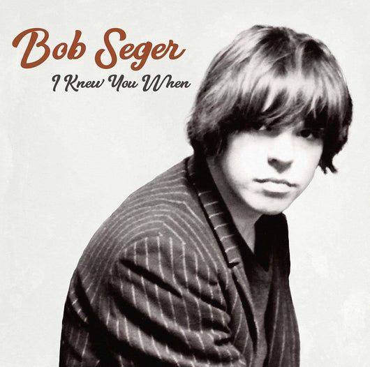 BOB SEGER I Knew You When LP Vinyl NEW 2018