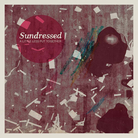 SUNDRESSED A Little Less Put Together LP Vinyl NEW 2017