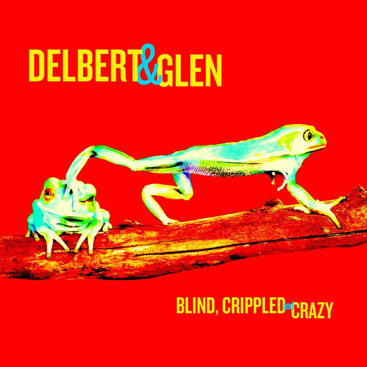 DELBERT MCCLINTON AND GLEN CLARK BLIND CRIPPLED CRAZY LP VINYL  NEW