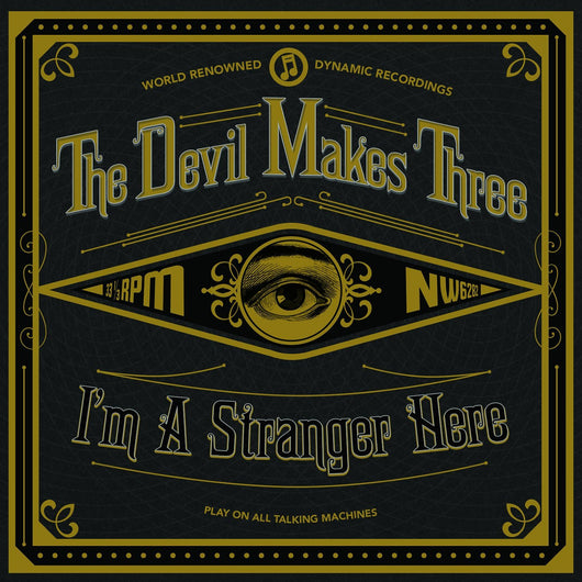 DEVIL MAKES THREE THE IM A STRANGER HERE LP VINYL 33RPM NEW