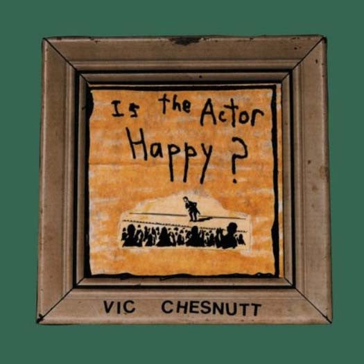 VIC CHESNUTT Is The Actor Happy? 2LP Vinyl NEW 2017