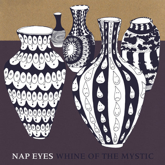 NAP EYES WHINE OF THE MYSTIC LP VINYL NEW (US) 33RPM