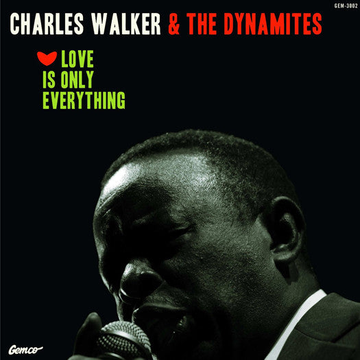 CHARLES & THE DYNAMITES WALKER LOVE IS ONLY EVERYTHING LP VINYL NEW (US)