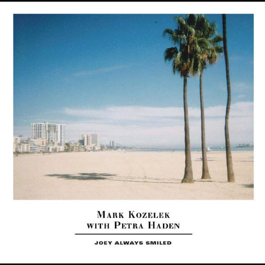 Mark Kozelek And Petra Haden - Joey Always Smiled Vinyl LP New 2019