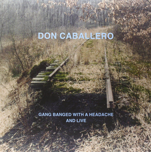 DON CABALLERO GANG BANGED WITH A HEADACHE & LIVE LP VINYL NEW (US) 33RPM