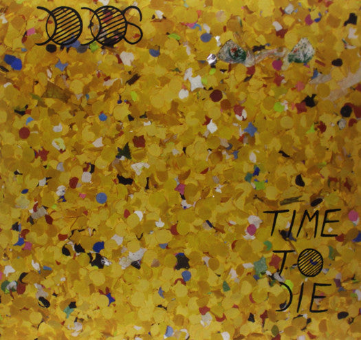 DODOS TIME TO DIE LP VINYL NEW (US) 33RPM