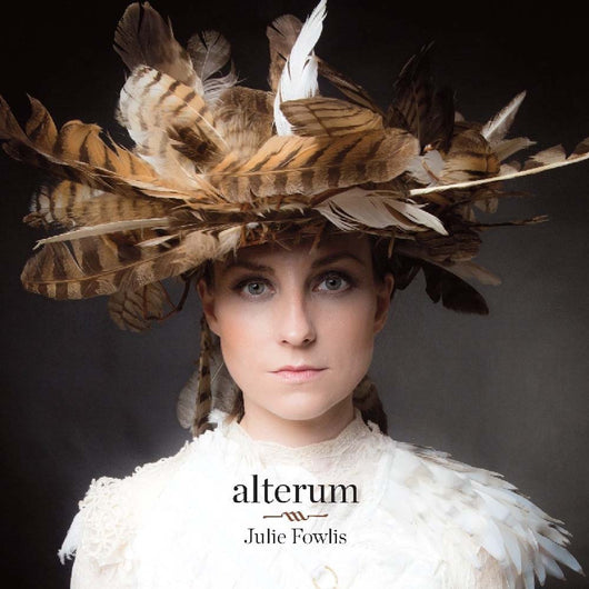 JULIE FOWLIS Alterum LP Vinyl NEW 2018