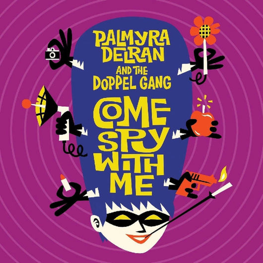Palmyra Delran & The Doppel Gang Come Spy with Me Vinyl LP New 2018