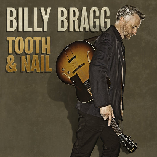BILLY BRAGG TOOTH AND NAIL LP VINYL 33RPM NEW