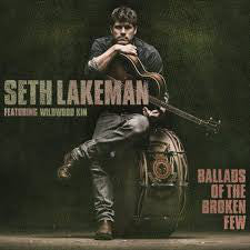 SETH LAKEMAN Ballads of the Broken Few LP Vinyl NEW