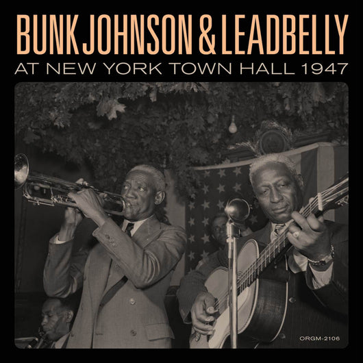 Bunk Johnson & Lead Belly at New York Town Hall Vinyl LP New 2018
