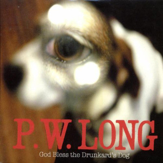 P.W. LONG GOD BLESS THE DRUNKARD'S DOG LP VINYL NEW 33RPM