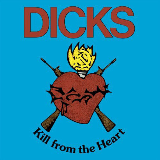DICKS KILL FROM THE HEART LP VINYL NEW (US) 33RPM