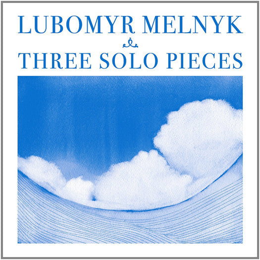 LUBOMYR MELNYK THREE SOLO PIECES LP VINYL NEW (US) 33RPM