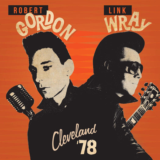 ROBERT GORDON AND LINK WRAY CLEVELAND 78 LP VINYL NEW 33RPM