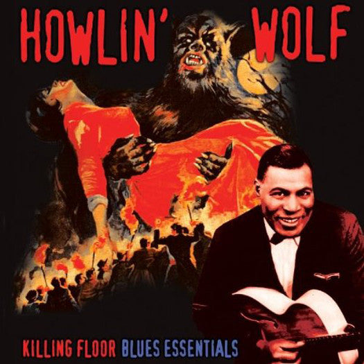 HOWLIN WOLF KILLING FLOOR BLUES ESSENTI LP VINYL NEW 33RPM