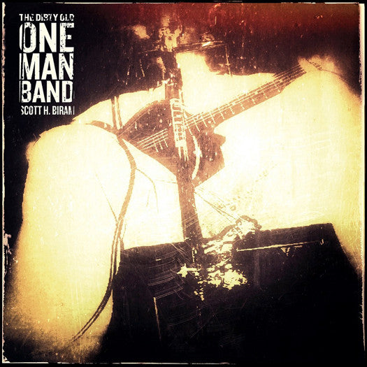 SCOTT H. BIRAM DIRTY OLD ONE MAN BAND LP VINYL NEW (US) 33RPM